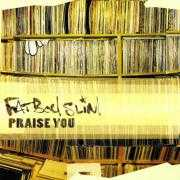 Details Fatboy Slim - Praise You