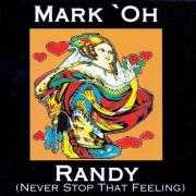 Details Mark'Oh - Randy (Never Stop That Feeling)