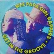 Details Wee Papa Girl Rappers - Get In The Groove