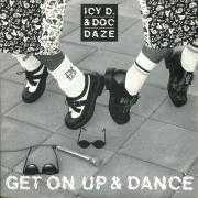 Details Icy D. & Doc Daze - Get On Up & Dance