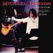 Details Michael Jackson featuring special guitar performance by Slash - Give In To Me