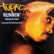 Details Tupac featuring The Notorious B.I.G. - Runnin' (Dying To Live)