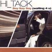 Details Hi_Tack - Say Say Say (Waiting 4 U)