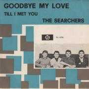 Coverafbeelding The Searchers - Goodbye My Love