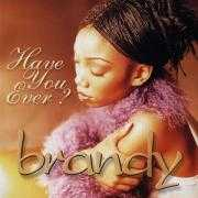 Details Brandy - Have You Ever?