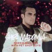 Coverafbeelding Robbie Williams with Pet Shop Boys - She's Madonna