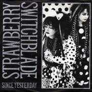 Details Strawberry Switchblade - Since Yesterday