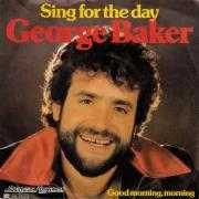Coverafbeelding George Baker - Sing For The Day