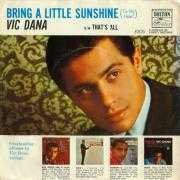 Details Vic Dana - Bring A Little Sunshine (To My Heart)