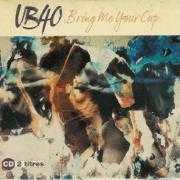 Details UB40 - Bring Me Your Cup