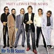 Coverafbeelding Huey Lewis and The News - Hip To Be Square