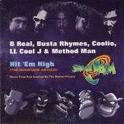 Coverafbeelding B Real, Busta Rhymes, Coolio, LL Cool J & Method Man - Hit 'em High (The Monstars' Anthem)