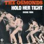 Coverafbeelding The Osmonds - Hold Her Tight