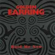 Details Golden Earring - Hold Me Now