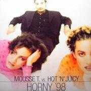 Details Mousse T. vs. Hot 'n' Juicy - Horny '98
