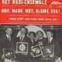 Details Het Radi-Ensemble - Huil Maar Niet, Kleine Eva!