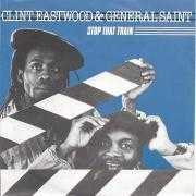 Details Clint Eastwood & General Saint - Stop That Train