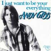 Details Andy Gibb - I Just Want To Be Your Everything