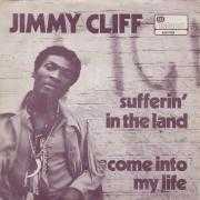 Details Jimmy Cliff - Sufferin' In The Land/ Come Into My Life