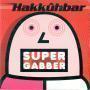 Coverafbeelding Hakkûhbar - Supergabber