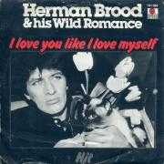 Details Herman Brood & His Wild Romance - I Love You Like I Love Myself