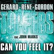 Details Gerard & Rene & Gordon : Toppers feat. John Marks - Can You Feel It?