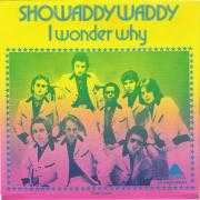 Details Showaddywaddy - I Wonder Why