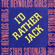 Details The Reynolds Girls - I'd Rather Jack