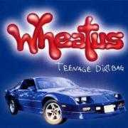 Details Wheatus - Teenage Dirtbag