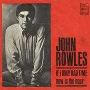 Details John Rowles - If I Only Had Time