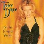 Details Taylor Dayne - Can't Get Enough Of Your Love