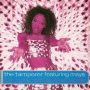 Details The Tamperer featuring Maya - If You Buy This Record Your Life Will Be Better