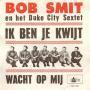 Details Bob Smit en Het Duke City Sextet - Ik Ben Je Kwijt