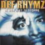 Details Def Rhymz - Ik Ben Niet Te Stoppe