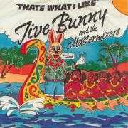 Details Jive Bunny and The Mastermixers - Thats What I Like