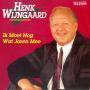 Details Henk Wijngaard - Ik Moet Nog Wat Jaren Mee