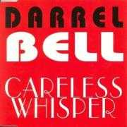 Details Darrel Bell - Careless Whisper
