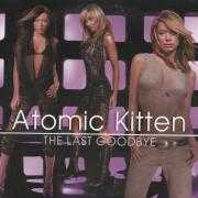 Details Atomic Kitten - The Last Goodbye