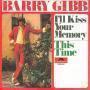 Coverafbeelding Barry Gibb - I'll Kiss Your Memory