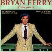 Details Bryan Ferry - Extended Play : The Price Of Love
