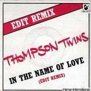 Coverafbeelding Thompson Twins - In The Name Of Love (Edit Remix)