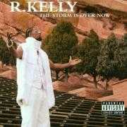 Details R. Kelly - The Storm Is Over Now