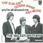 Coverafbeelding The Walker Brothers - The Sun Ain't Gonna Shine Any More