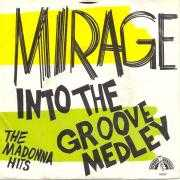 Coverafbeelding Mirage - Into The Groove Medley - The Madonna Hits