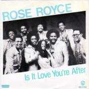 Details Rose Royce - Is It Love You're After