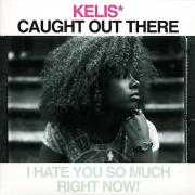 Details Kelis - Caught Out There - I Hate You So Much Right Now!