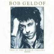 Coverafbeelding Bob Geldof - This Is The World Calling