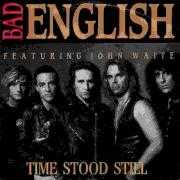 Coverafbeelding Bad English featuring John Waite - Time Stood Still