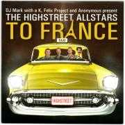 Details DJ Mark With A K, Felix Project and Anonymous present The Highstreet Allstars - To France