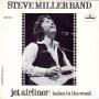 Details Steve Miller Band - Jet Airliner
